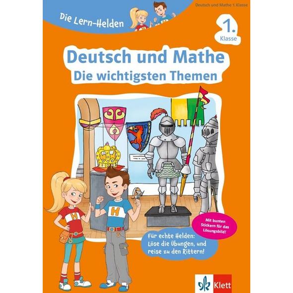 Die Lern-Helden Deutsch und Mathe. Die wichtigsten Themen 1. Klasse