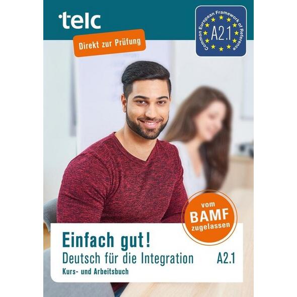 Einfach gut! Deutsch für die Integration A2.1